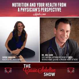 Cassie Sobelton Show, Episode 1 – Nutrition And Your Health From A Physicians Perspective