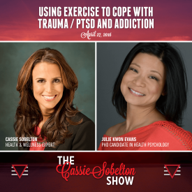 Cassie Sobelton Show, Episode 8 – Using Exercise To Cope With Trauma PTSD And Addiction