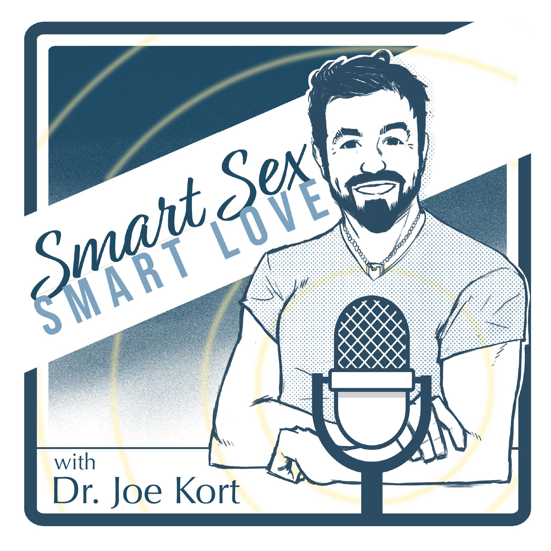 Smart Sex, Smart Love with Dr Joe Kort