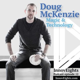 InnovEights, Episode 12 – The Magic Of Inspiration, Innovation And Life Hacks
