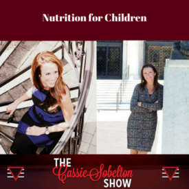 Cassie Sobelton Show: Nutrition for Children