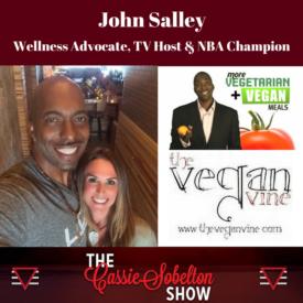 Cassie Sobelton Show, John Salley, Wellness Advocate and NBA Champion