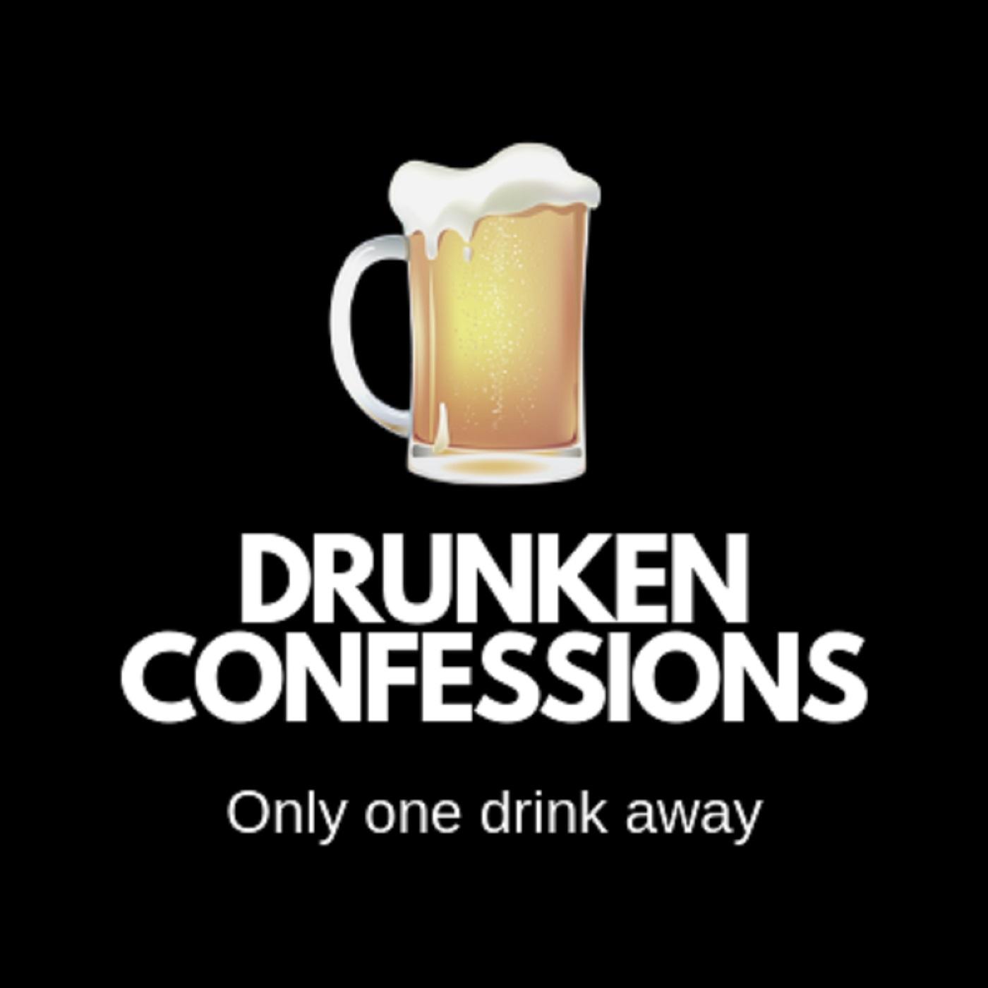 Drunken Confessions